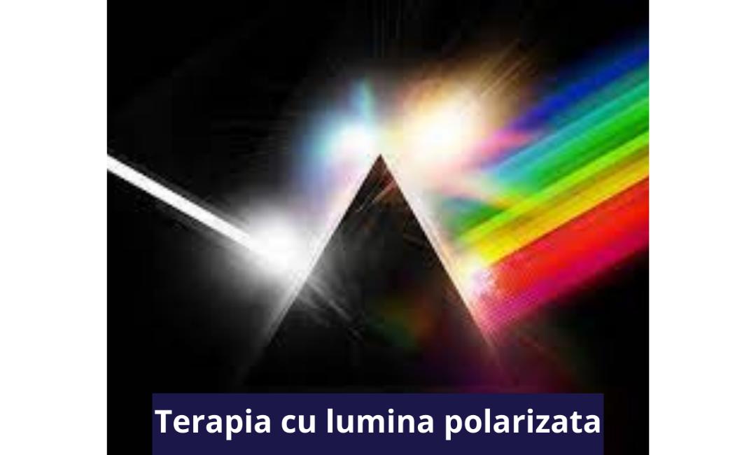 Terapia cu lumina polarizata